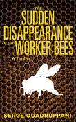 The Sudden Disappearance of the Worker Bees: A Commissario Simona Tavianello Mystery