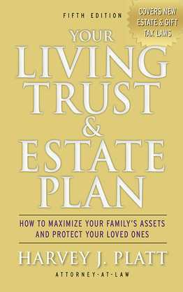 Your Living Trust & Estate Plan: How to Maximize Your Family's Assets and Protect Your Loved Ones, Fifth Edition