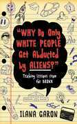 Why Do Only White People Get Abducted by Aliens?