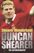 Shearer Wonderland: Duncan Shearer: The Autobiography