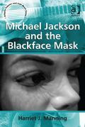 Michael Jackson and the Blackface Mask