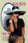 I Ain't Me No More: Book One of the Always Diva Series