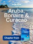 Lonely Planet Aruba, Bonaire & Curacao: Chapter from Caribbean Islands Travel Guide