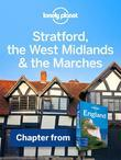 Lonely Planet Stratford, the West Midlands & the Marches: Chapter from England Travel Guide