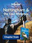 Lonely Planet Nottingham & the East Midlands: Chapter from England Travel Guide
