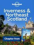 Lonely Planet Inverness & Northeast Scotland: Chapter from Scotland Travel Guide