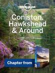 Lonely Planet Coniston, Hawkshead & Around: Chapter from Lake District Travel Guide