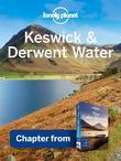 Lonely Planet Keswick & Derwent Water: Chapter from Lake District Travel Guide