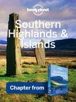 Lonely Planet Southern Highlands & Islands: Chapter from Scotland's Highlands & Islands Travel Guide