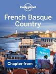 Lonely Planet French Basque Country & The Pyranees: Chapter from France Travel Guide