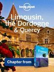 Lonely Planet Limousin, the Dordogne & Quercy: Chapter from France Travel Guide