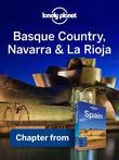 Lonely Planet Basque Country, Navarra & La Rioja: Chapter from Spain Travel Guide