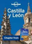 Lonely Planet Castilla y Leon: Chapter from Spain Travel Guide