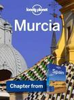 Lonely Planet Murcia: Chapter from Spain Travel Guide