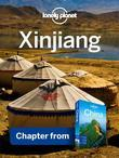 Lonely Planet Xinjiang: Chapter from China Travel Guide