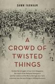 A Crowd of Twisted Things