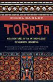 Toraja: Misadventures of a Social Anthropologist in Sulawesi, Indonesia