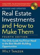 Real Estate Investments and How to Make Them (Fourth Edition): The Only Guide You'll Ever Need to the Best Wealth-BuildingOpportunities