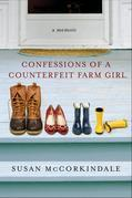 Confessions of a Counterfeit Farm Girl: A Memoir