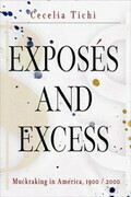 Exposes and Excess: Muckraking in America, 1900 / 2000
