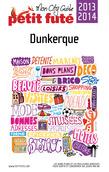 Dunkerque 2013-2014 Petit Futé (avec cartes, photos + avis des lecteurs)