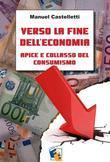 Verso la fine dell'economia: apice e collasso del consumismo