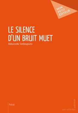 Le Silence d'un bruit muet