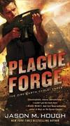 The Plague Forge: The Dire Earth Cycle: Three