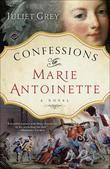 Confessions of Marie Antoinette: A Novel