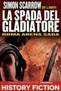 Roma Arena Saga. La spada del gladiatore