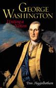 George Washington: Uniting a Nation