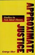 Approximate Justice: Studies in Social, Political, and Legal Philosophy