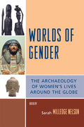 Worlds of Gender: The Archaeology of Women's Lives Around the Globe