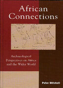 African Connections: Archaeological Perspectives on Africa and the Wider World