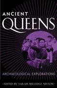 Ancient Queens: Archaeological Explorations