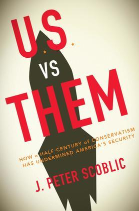 U.S. vs. Them: Conservatism in the Age of Nuclear Terror