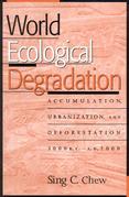 World Ecological Degradation: Accumulation, Urbanization, and Deforestation, 3000BC-AD2000