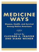 Medicine Ways: Disease, Health, and Survival Among Native Americans