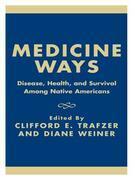 Medicine Ways: Disease, Health, and Survival among Native Americans
