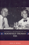 Historical Dictionary of the Roosevelt-Truman Era