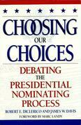 Choosing Our Choices: Debating the Presidential Nominating Process