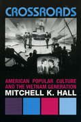 Crossroads: American Popular Culture and the Vietnam Generation