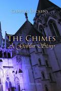 The Chimes: A Goblin Story
