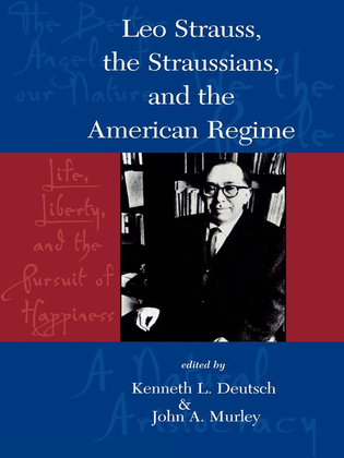 Leo Strauss, The Straussians, and the Study of the American Regime