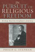 In Pursuit of Religious Freedom: Bishop Martin Stephan's Journey