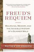 Freud's Requiem: Mourning, Memory, and the Invisible History of a Summer Walk