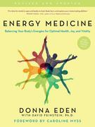Energy Medicine: Balancing Your Body's Energies for Optimal Health, Joy, andVitalityUpdated and Expanded