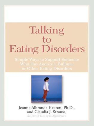 Talking to Eating Disorders: Simple Ways to Support Someone With Anorexia, Bulimia, Binge Eating, Or Body Image Issues