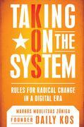 Taking on the System: Rules for Change in a Digital Era