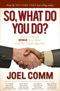 So What Do YOU Do: Discovering the Genius Next Door with One Simple Question